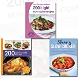 Slow Cooker Recipes Collection 3 Books Bundle (200 Light Slow Cooker Recipes: Hamlyn All Colour Cookbook, The Skinny Slow Cooker Recipe Book: Delicious Recipes Under 300, 400 And 500 Calories, 200 Slow Cooker Recipes: Hamlyn All Colour Cookbook)