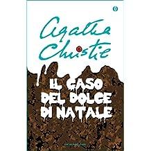 Il caso del dolce di Natale: e altre storie (Oscar scrittori moderni Vol. 2016) (Italian Edition)