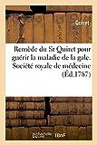 Remède du Sr Quiret pour guérir la maladie de la gale et rapport de la Société royale de médecine
