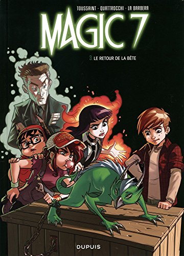 Magic 7 - tome 3 - Le retour de la bête ! par Kid Toussaint