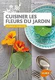 cuisiner les fleurs du jardin