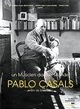 Pablo Casals : Un musicien dans le monde   Jomy, Alain. Monteur