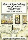 Reise mit Kapitän Bering von Kamtschatka nach Amerika von Georg Wilhelm Steller