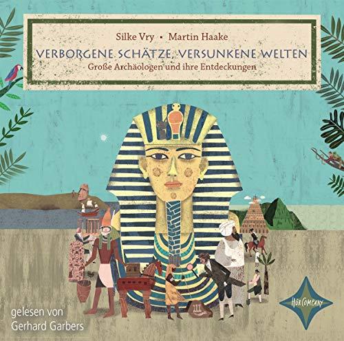 Verborgene Schätze, versunkene Welten: Große Archäologen und ihre Entdeckungen, 4 CDs, ca. 5 Std.