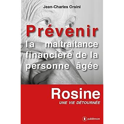 Prévenir la maltraitance financière de la personne âgée: Rosine, une vie détournée