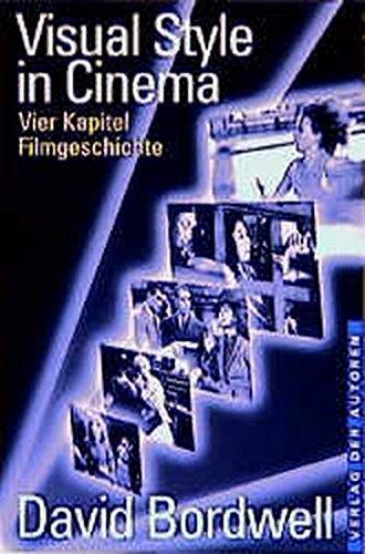 Visual Style in Cinema: Vier Kapitel Filmgeschichte (Filmbibliothek)