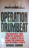 Operation Drumbeat: Germany's First U-boat Attack Against the American Coast in World War II