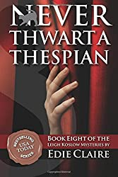 Never Thwart a Thespian