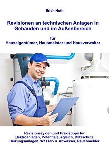 Revisionen an technischen Anlagen in Gebäuden und im Außenbereich für Hauseigentümer, Hausmeister und Hausverwalter