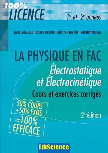 Électrostatique et électrocinétique 1re et 2e années - 2e éd. : Cours et exercices corrigés (La physique en Fac)