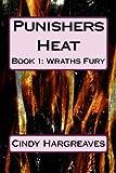 Punishers Heat: Volume 1 (Wraths Fury)