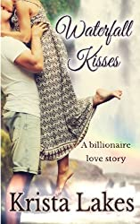 Waterfall Kisses: A Billionaire Love Story by Krista Lakes (2015-06-04)