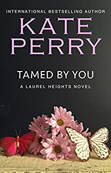 Tamed By You (A Laurel Heights Novel Book 7) by [Perry, Kate]