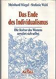 Das Ende des Individualismus - Meinhard Miegel