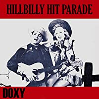 Hillbilly Hit Parade (Doxy Collection Remastered)