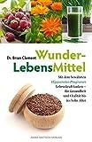 WunderLebensMittel - Mit dem bewährten Hippocrates-Programm Lebenskraft tanken - für Gesundheit und Vitalität bis ins hohe Alter
