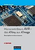 Microcontrôleurs AVR - Des ATtiny aux ATmega - 2e éd. - Description et mise en oeuvre