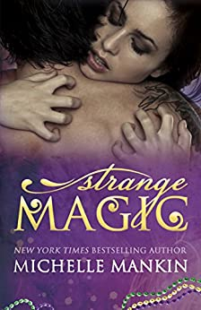 Strange Magic (The MAGIC series Book 1) by [Mankin, Michelle]