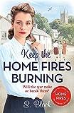 Keep the Home Fires Burning: A heart-warming wartime saga
