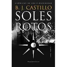 Soles Rotos (Crónicas de Luz y Oscuridad nº 3)