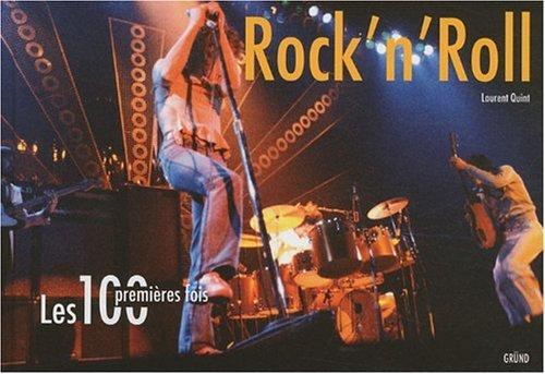 Les 100 premières fois - Rock'n' roll par LAURENT QUINT