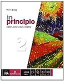 In principio. Per la Scuola media. Con e-book. Con espansione online: 2