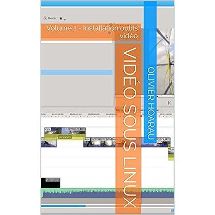 Vidéo sous linux: Volume 1 - Installation outils vidéo