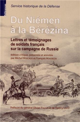 Du Niémen à la Bérézina : Lettres et témoignages de soldats français sur la campagne de Russie
