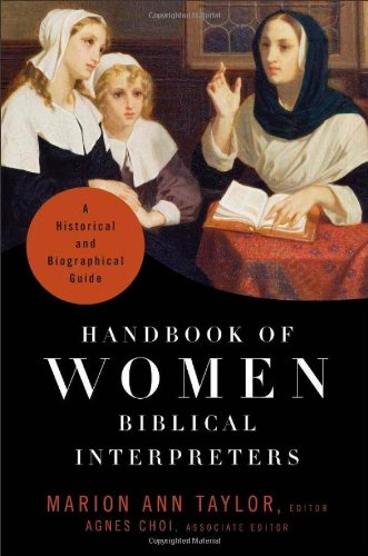 handbook-of-women-biblical-interpreters-a-historical-and-biographical-guide