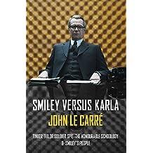Smiley versus Karla: Tinker Tailor Soldier Spy, The Honourable Schoolboy, Smiley's People