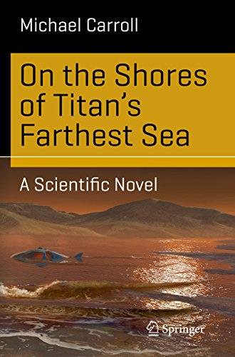 On the Shores of Titan's Farthest Sea: A Scientific Novel (Science and Fiction) (English Edition)