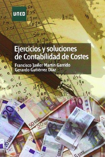 Ejercicios y soluciones de contabilidad de costes (GRADO)