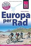 Fahrradführer Europa per Rad: Der Reiseführer für alle Radler durch ganz Europa - Herbert Lindenberg