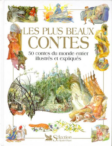 LES PLUS BEAUX CONTES. 50 contes du monde entier illustrés et expliqués