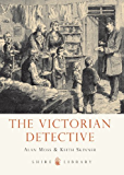 The Victorian Detective (Shire Library)