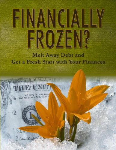financially-frozen-melt-away-debt-and-get-a-fresh-start-with-your-finances-english-edition