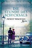 Die Stunde des Schicksals: Die Lytton Saga 3 - Roman von Penny Vincenzi