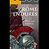 ROME ENDURES (DEFENDERS OF ROME Book 3)