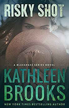 Risky Shot (Bluegrass Series Book 2) (English Edition) von [Brooks, Kathleen]