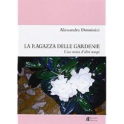 La ragazza delle gardenie. Una storia d'altri tempi