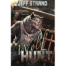 Wolf Hunt by Jeff Strand (2013-03-15)