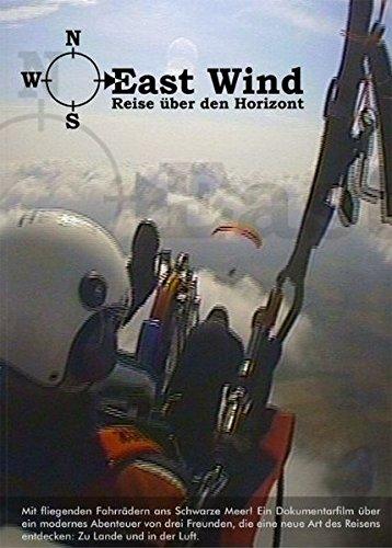 East Wind - Eine abenteuerliche Motorgleitschirm-Reise. Drei Freunde fliegen mit Motorschirm-Flykes ans Schwarze Meer