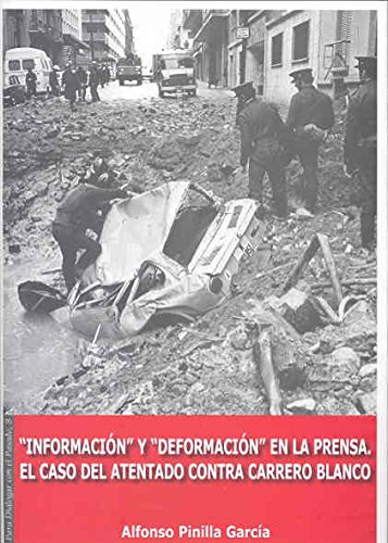 Portada del libro Información y Deformación en la prensa. El caso del atentado contra Carrero Blanco (Para dialogar con el pasado)