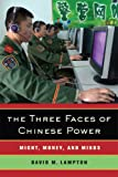 The Three Faces of Chinese Power – Might, Money, and Minds