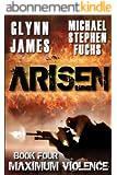 Arisen, Book Four - Maximum Violence (English Edition)
