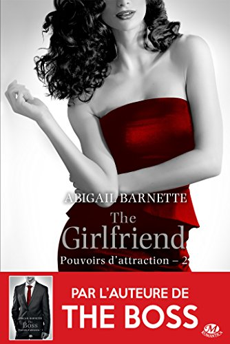 The Girlfriend: Pouvoirs d'attraction, T2 (French Edition)