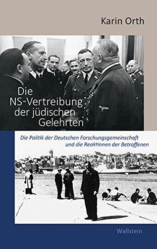Die NS-Vertreibung der jüdischen Gelehrten: Die Politik der Deutschen Forschungsgemeinschaft und die Reaktionen der Betroffenen