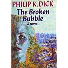 The Broken Bubble by Philip K. Dick (1988-06-06)
