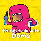 Things to Do with Domo by Big Tent Entertainment LLC (2-Apr-2013) Board book