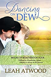 Dancing on Dew (Brides of Weatherton Book 4)